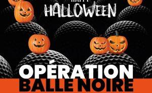 Happy Halloween – Opération Balle Noire - Open Golf Club